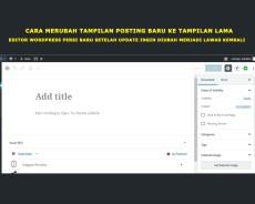 Cara Setting Posting WordPress Ke Tampilan Lama atau Editor Classic Setelah Update WordPress Version 5.0.3