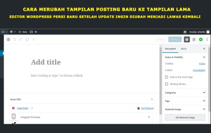 Cara Setting Posting WordPress Ke Tampilan Lama atau Editor Classic Setelah Update WordPress Version 5.0.3