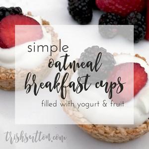 Oatmeal Breakfast Cups Recipe by Trish Sutton