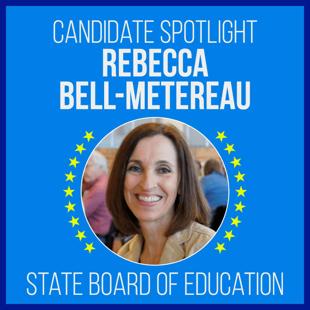 Candidate Spotlight: Rebecca Bell-Metereau, State Board of Education
