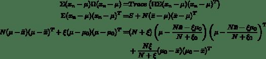 \begin{aligned} \Sigma(x_n - \mu) \Omega (x_n - \mu) =& Trace\left(\Omega \Sigma (x_n - \mu)(x_n - \mu)^T \right) \\ \Sigma (x_n - \mu) (x_n - \mu)^T =& S + N(\bar{x} - \mu)(\bar{x} - \mu)^T \\ N(\mu - \bar{x})(\mu - \bar{x})^T + \xi(\mu - \mu_0) (\mu - \mu_0)^T =& (N+\xi) \left( \mu - \frac{N\bar{x} - \xi\mu_0}{N + \xi_0} \right) \left( \mu - \frac{N\bar{x} - \xi\mu_0}{N + \xi_0} \right)^T \\ &+ \frac{N\xi}{N + \xi}(\mu_0 - \bar{x})(\mu_0 - \bar{x})^T \end{aligned}
