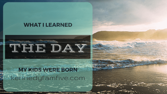 what I learned when my kids were born surprised me so much learned day kids born