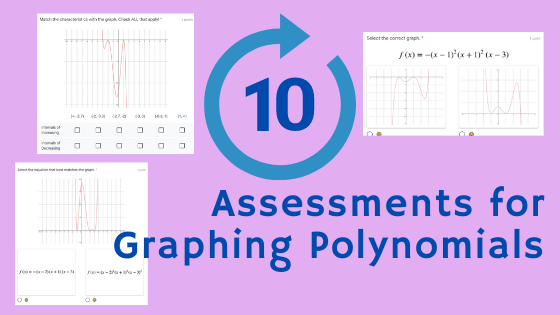 Ten Assessments for Graphing Polynomials (Using Google Forms)