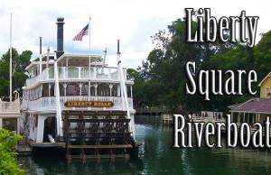 Liberty Square Riverboat Walt Disney World Magic Kingdom