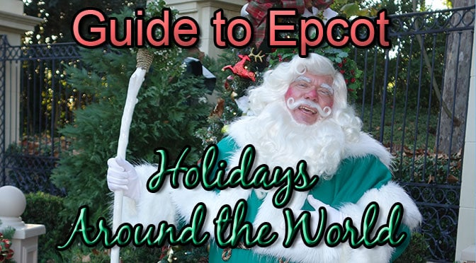 Epcot Holidays around the World Guide 2016 including Storytellers schedules and touring plan
