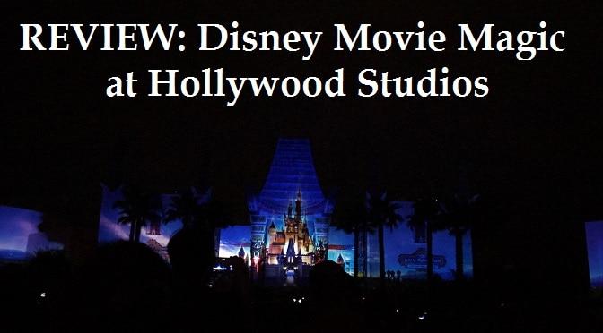 Review of Disney Movie Magic at Hollywood Studios