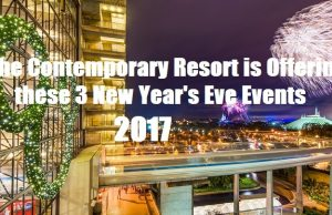 THE CONTEMPORARY RESORT IS OFFERING THESE 3 NEW YEAR'S EVE EVENTS FOR 2017