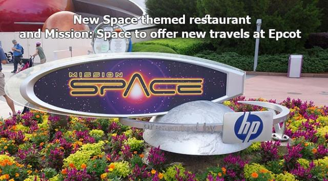 New Space themed restaurant and Mission: Space to offer new travels at Epcot