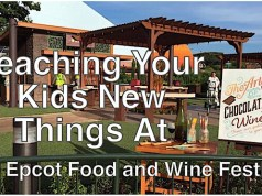 Teaching Your Kids New Things At The Epcot Food and Wine Festival