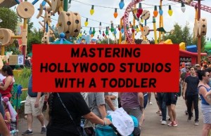 Touring Hollywood Studios with a Toddler