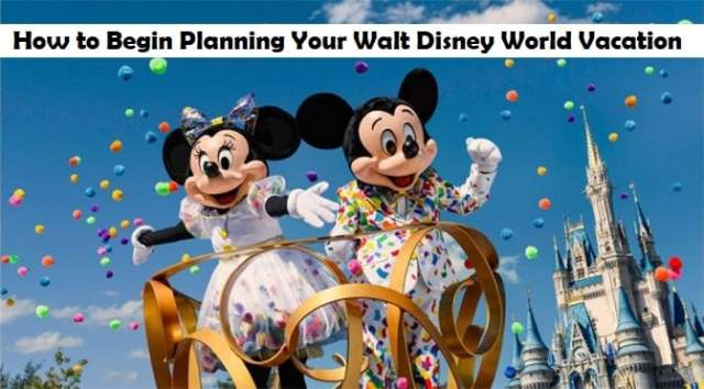 How to Begin Planning Your Walt Disney World Vacation Part 1