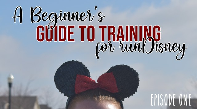 A Beginner's Guide to Training for runDisney (Episode 1)
