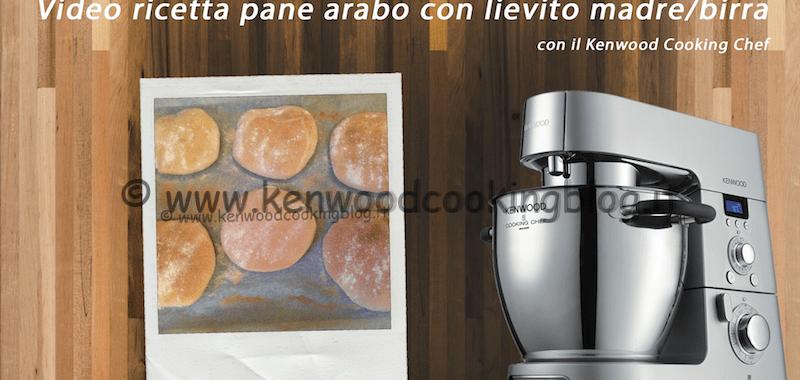 Video ricetta pane arabo con lievito madre o di birra Kenwood