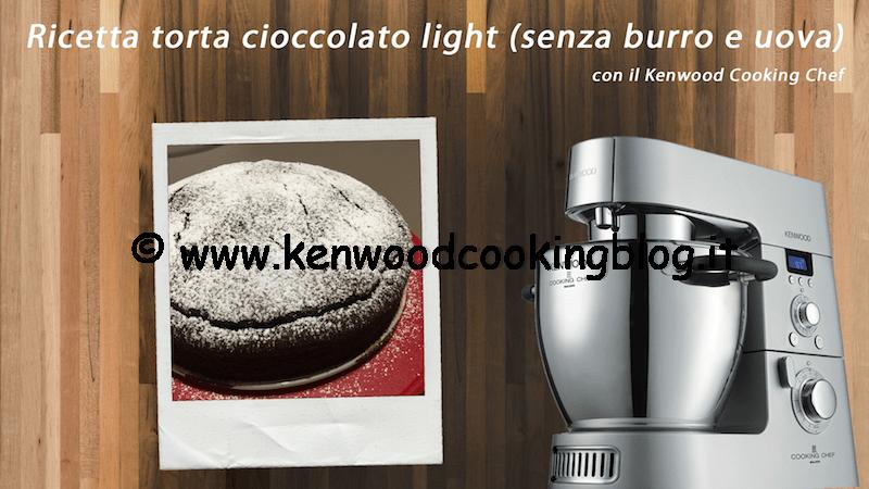 Video ricetta Torta Cioccolato light (senza burro e uova) Kenwood ...