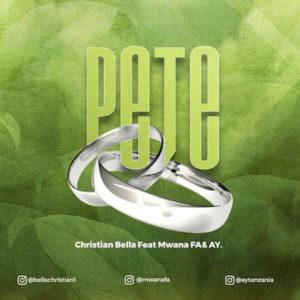 Christian Bella Ft. AY & Mwana FA – Pete