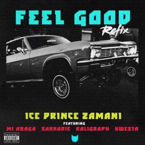 Ice Prince – ft. Khaligraph Jones, Kwesta, M.I, Sarkodie Feel Good (Remix)