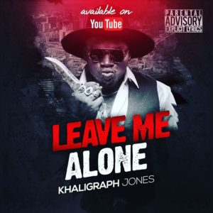 Khaligraph Jones – Leave Me Alone (Wachana na mimi) – GetMziki
