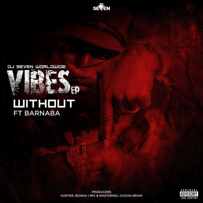 Dj Seven Ft Barnaba – Without You