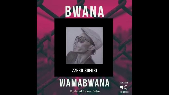 Zzero Sufuri – Bwana Wa Mabwana