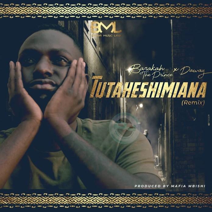 Barakah The Prince ft Da Way – Tutaheshimiana (Remix)