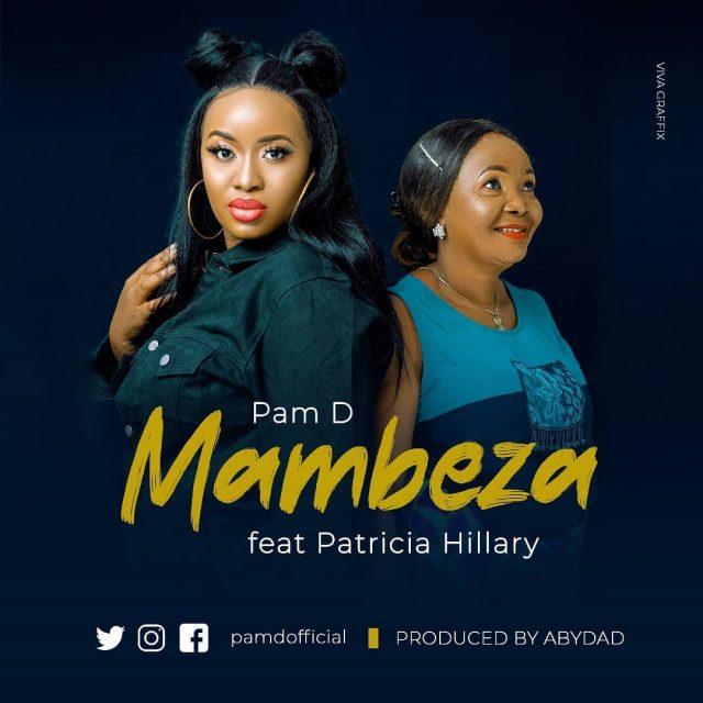 Pam D Ft. Patricia Hillary – Mambeza