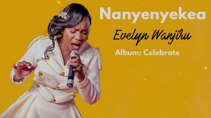 Evelyn Wanjiru – Nanyenyekea