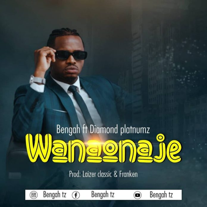 Bengah Ft Diamond Platnumz -Wanaonaje