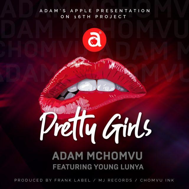 Adam Mchomvu Ft. Young Lunya – Pretty Girls