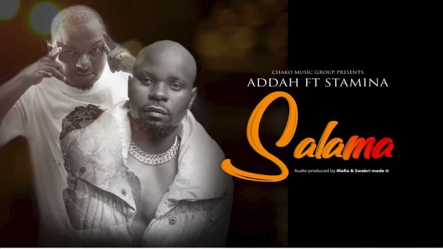 Addah ft Stamina – Salama