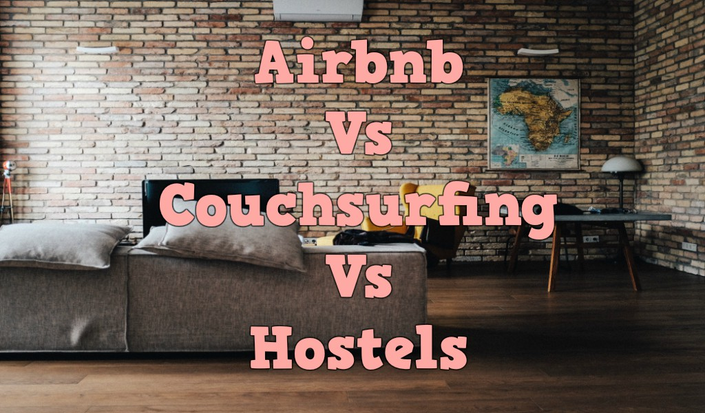 Airbnb Vs Couchsurfing Vs Hostels in Budget Accommodation Kenya