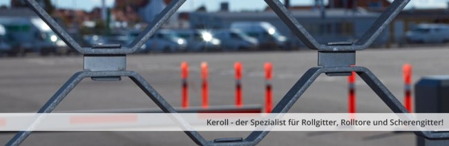 Keroll - the specialist for rolling grilles, roller shutters and folding grilles!