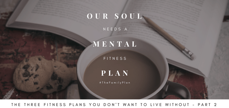Our Soul Needs a Mental Fitness Plan