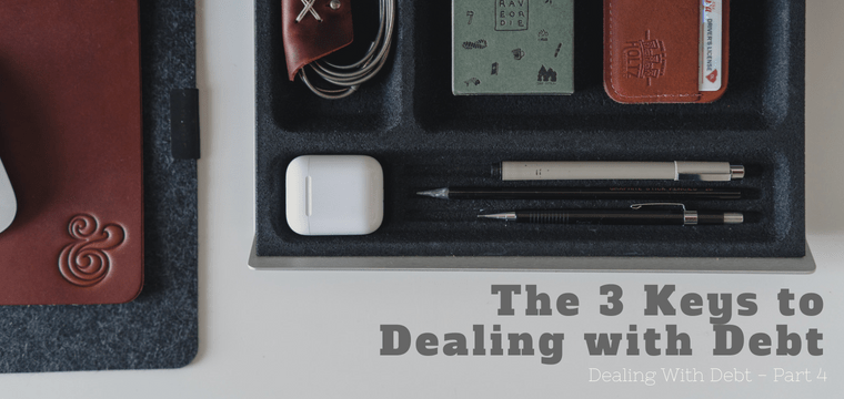 The 3 Keys to Dealing with Debt