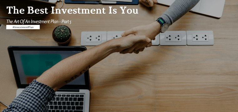 The Best Investment Is You