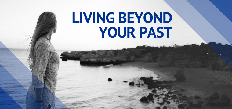 Living Beyond Your Past