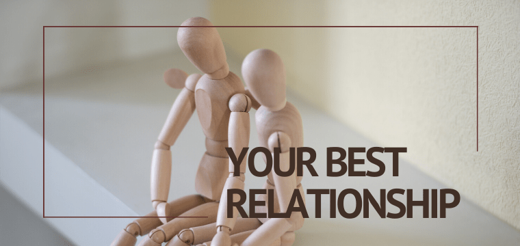 Your Best Relationship