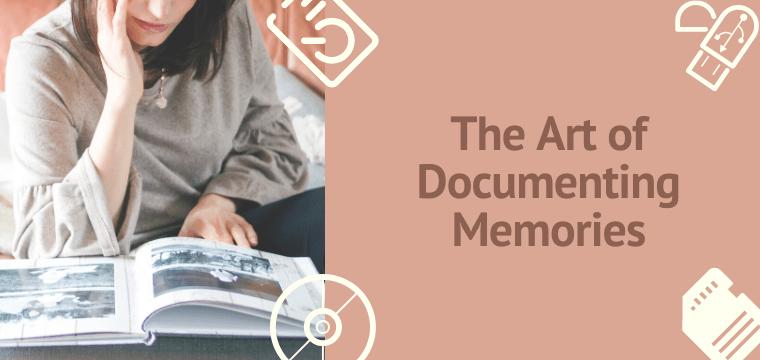 The Art of Documenting Memories