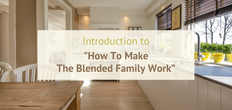 """Introduction to """"How To Make The Blended Family Work"""""""