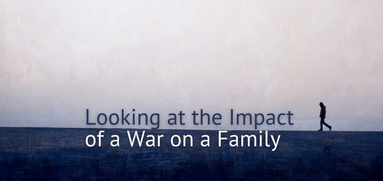 Looking at the Impact of a War on a Family