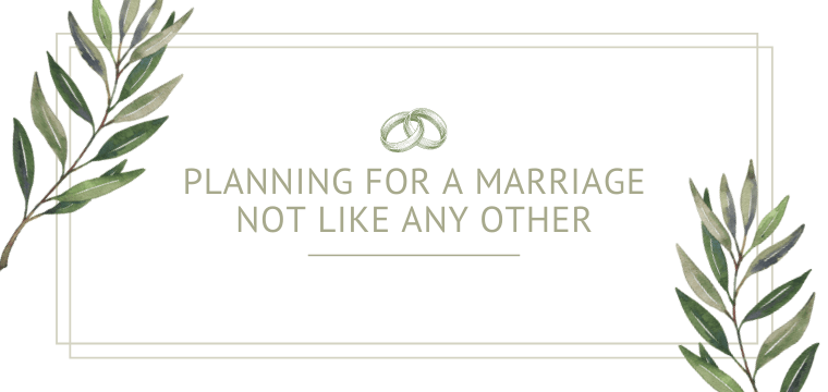 Planning For A Marriage Not Like Any Other
