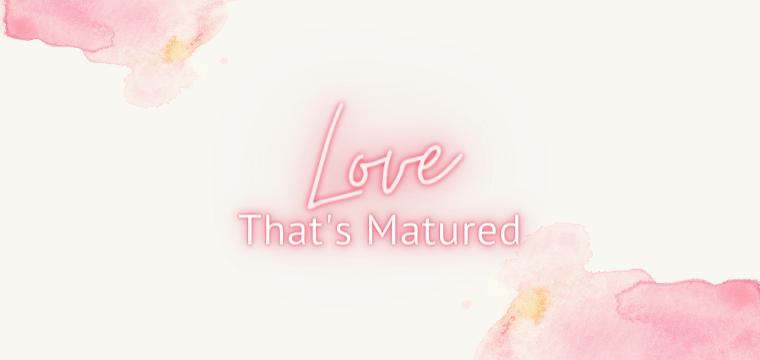 Love That's Matured