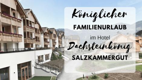 Familienurlaub Hotel Dachsteinkönig Salzkammergut