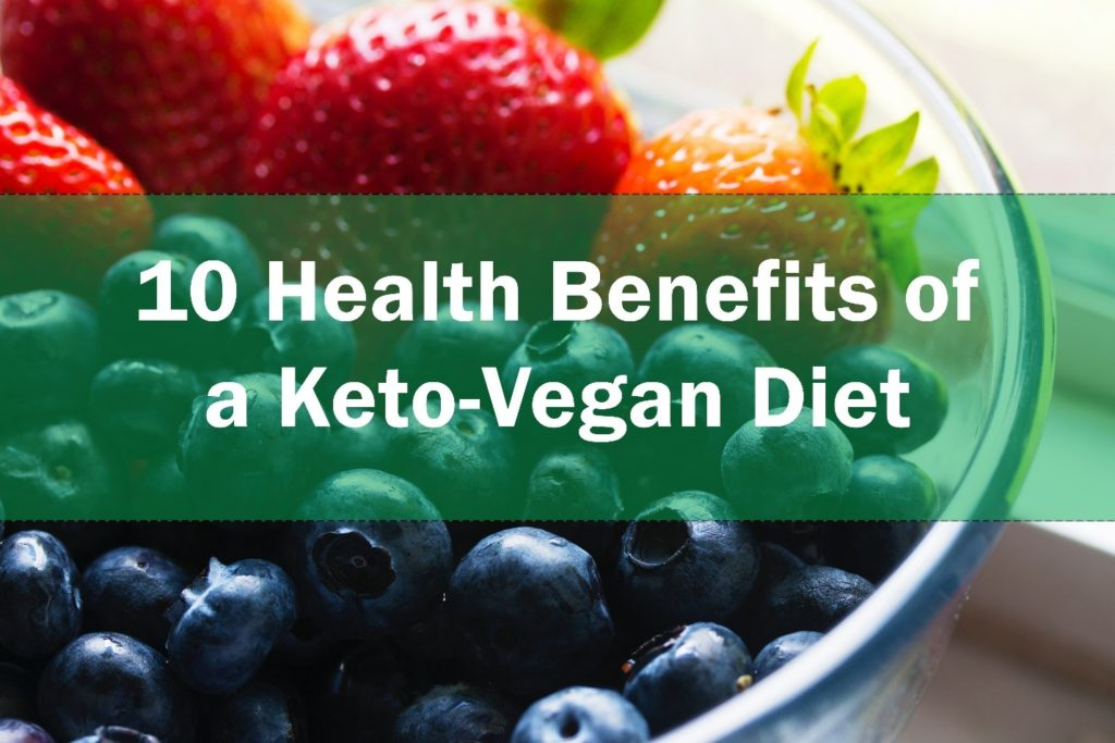10 Health Benefits of a Keto-Vegan Diet | www.keto-vegan.com