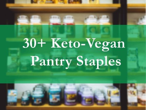 30+ Keto-Vegan Pantry Staples | keto-vegan.com