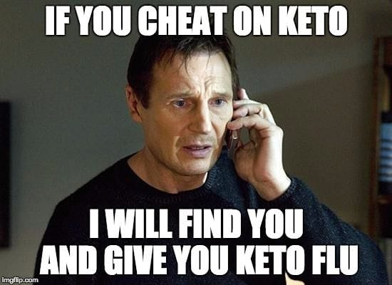 keto meme says if you cheat on keto i will find you and give you keto flu