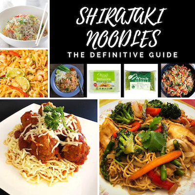 Shirataki Noodles - The Definitive Guide
