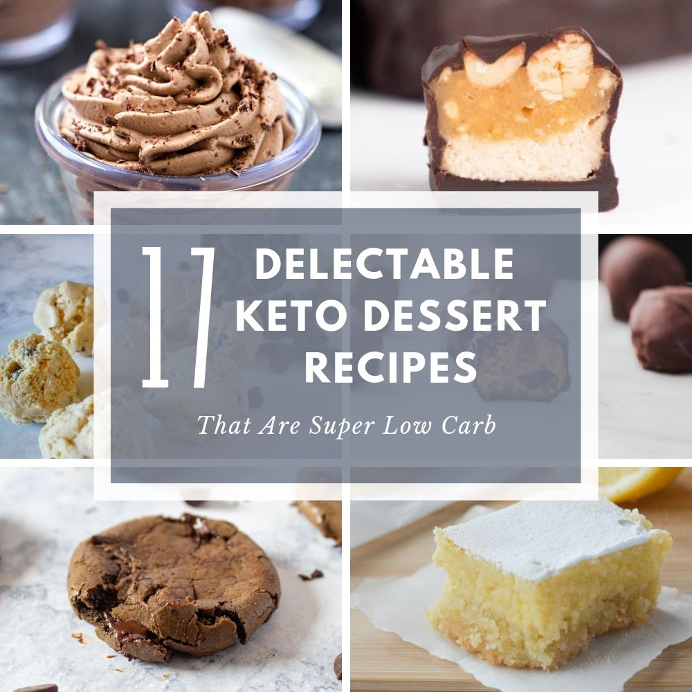 17 Delectable Keto Dessert Recipes That Are Super Low Carb