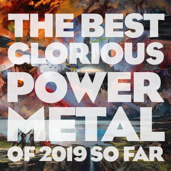 Best Power Metal 2019 2019 So Far   Kevin Gentilcore