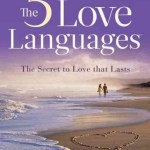 What are the Five Love Languages? Summary of Dr. Gary Chapman's Book