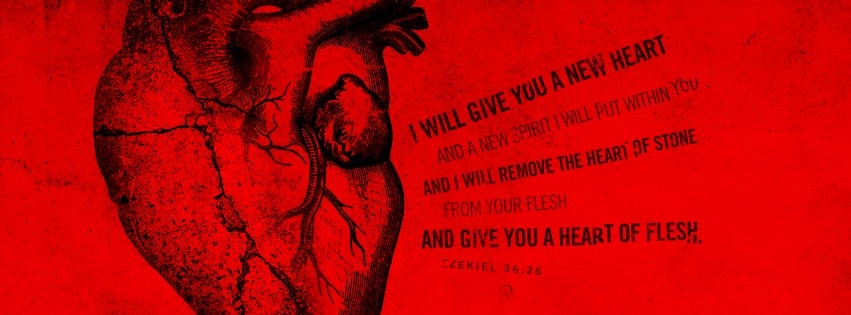 Ezekiel 36 26 new heart new spirit Christian Facebook Cover Photos with Bible Verses